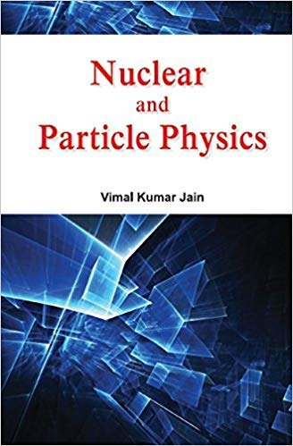 Nuclear and Particle Physics: Vimal Kumar Jain
