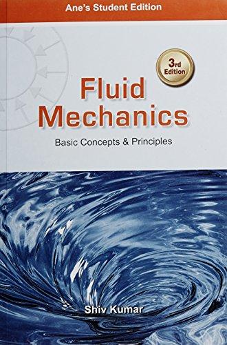 Fluid Mechanics : Basic Concepts and Principles 3/E by Shiv