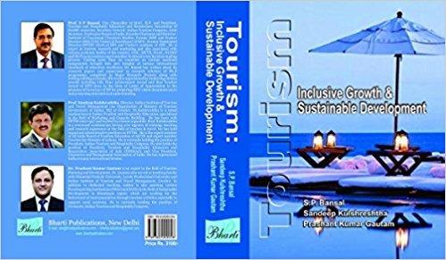 Tourism: Inclusive Growth & Sustainable Development: S. P. Bansal,