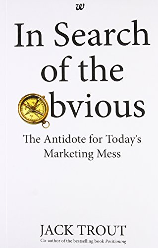 9789385152085: In Search Of The Obvious: The Antidote for Todays Marketing Mess