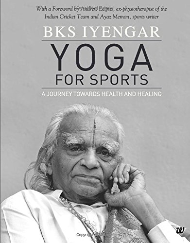 9789385152580: Yoga for Sports: A Journey Towards Health and Healing