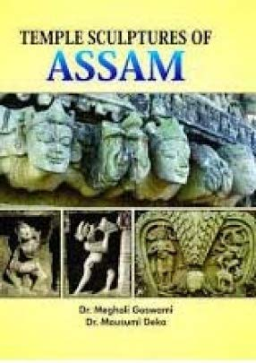 Temple Sculptures of Assam: Dr. Meghali Goswami