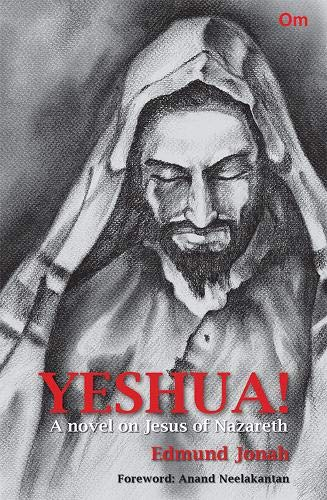 9789385273926: Yeshua! A Novel on Jesus of Nazareth