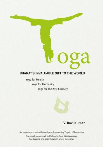 Yoga: Bharat's Invaluable Gift to the World: Kumar, V. Ravi