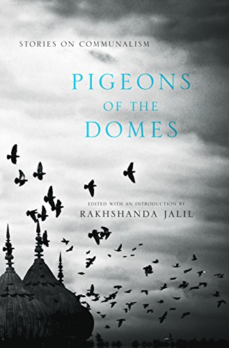 Pigeons of the Dome: Stories on Communalism: edited with an