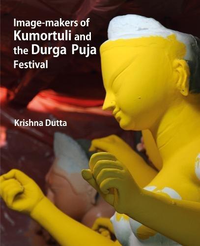 9789385285134: Image Makers Of Kumorthuli And Durga Pooja Festival