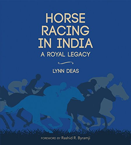 Horse Racing in India: A Royal Legacy: Lynn Deas