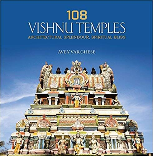 9789385285370: 108 Vishnu Temples: Architectural Splendour, Spiritual Bliss Avey Varghese