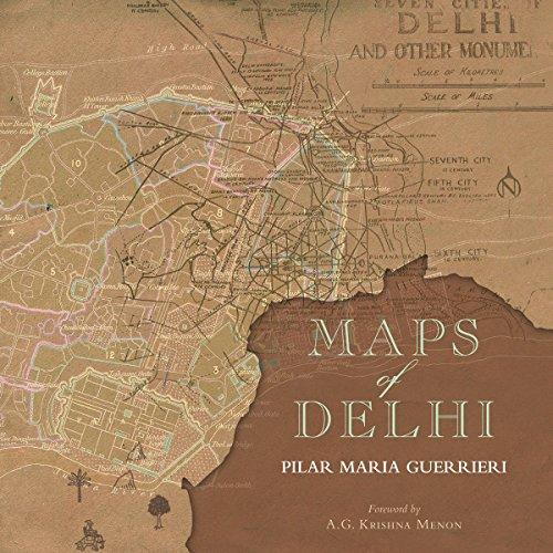 Maps of Delhi: Pilar Maria Guerrieri