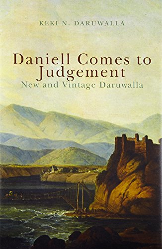 9789385285592: Daniell Comes To Judgement: New And Vintage Daruwalla