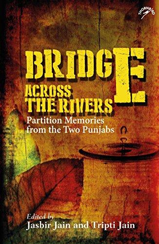 Bridge Across The Rivers: Partition Memories from: Jasbir Jain &