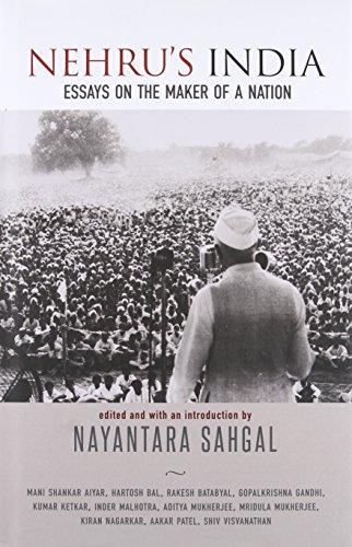Nehru`s India: Essays on the Maker of: Mani Shankar Aiyar,