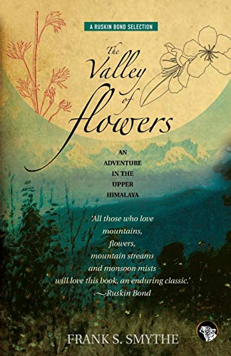 9789385288722: The Valley of Flowers: An Adventure in the Upper Himalaya