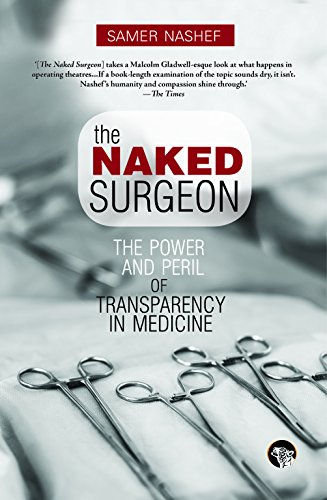 9789385288814: The Naked Surgeon : The Power and Peril of Transparency in Medicine