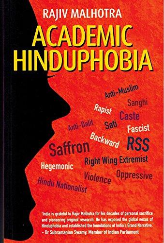 Academic Hinduphobia: A Critique of Wendy Doniger's: Rajiv Malhotra