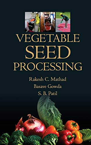 Vegetable Seed Processing: Basave Gowda,Rakesh C.