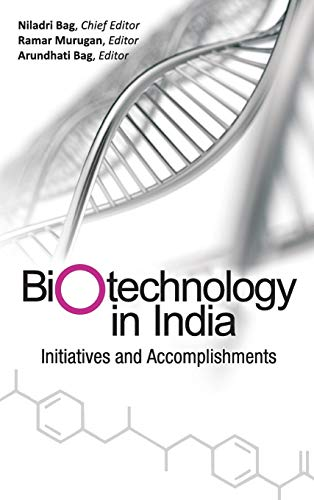 Biotechnology in India: Initiatives and Accomplishments: edited by Niladri