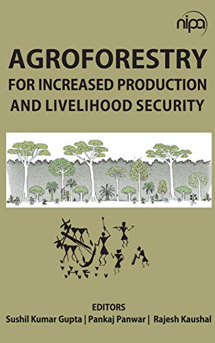 Agroforestry for Increased Production and Livelihood Security: edited by Sushil