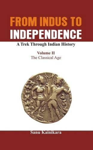 From Indus to Independence - A Trek: Kainikara, Dr Sanu