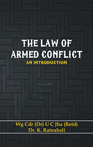 The Law of Armed Conflict : An: U. C. Jha;