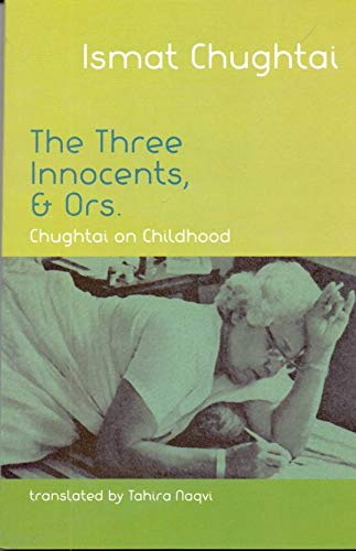 The Three Innocents & Ors. Chughtai on: Ismat Chughtai &