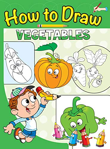 9789385609497: HOW TO DRAW: VEGETABLES N.A. [Paperback] [Jan 01, 2017] NA