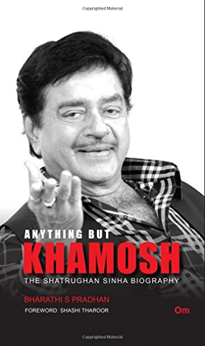 9789385609596: Anything But Khamosh: The Shatrughan Sinha Biography