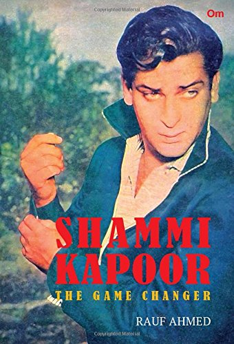 Shammi Kapoor : The Game Changer