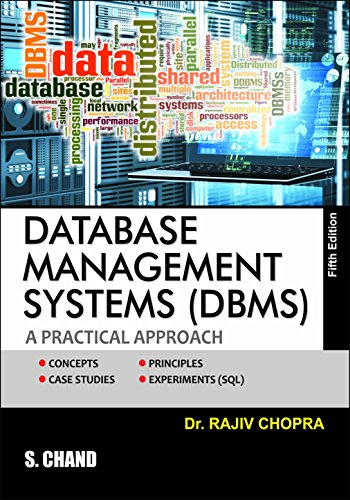 Database Management Systems (DBMS) : A Practical: Chopra Rajiv