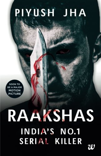 9789385724206: Raakshas: India's No.1 Serial Killer