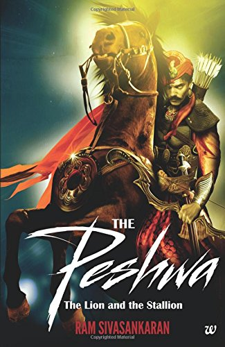 9789385724213: The Peshwa: The Lion And the Stallion