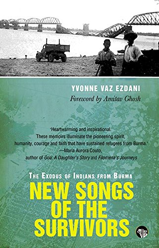 9789385755187: New Songs of the Survivors : The Exodus of Indians from Burma