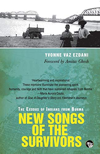 9789385755217: New Songs of the Survivors: The Exodus of Indians from Burma