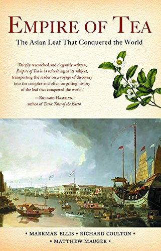 9789385755699: Empire Of Tea : The Asian Leaf That conquered The World