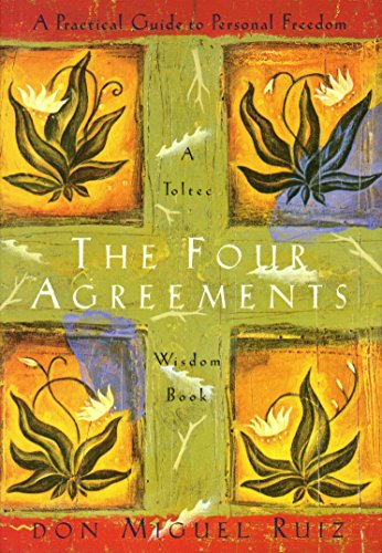 9789385827570: The Four Agreements: A Practical Guide to Personal Freedom (A Toltec Wisdom Book) [Paperback]