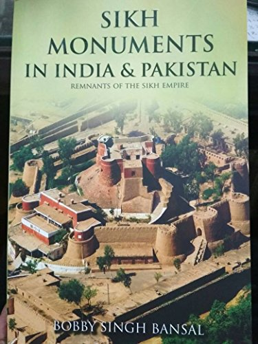 Sikh Monuments In India And Pakistan: Remnants: Bobby Singh Bansal