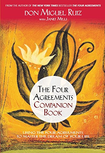 The Four Agreements Companion Book: Using The: don Miguel Ruiz,