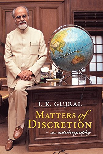 9789385827983: Matters Of Discretion: An Autobiography [Paperback] Gujral, I K,