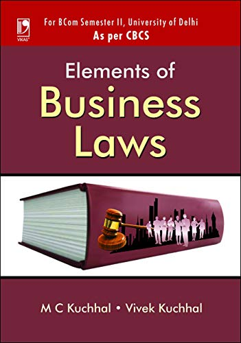 ELEMENTS OF BUSINESS LAWS: Kuchhal, M C