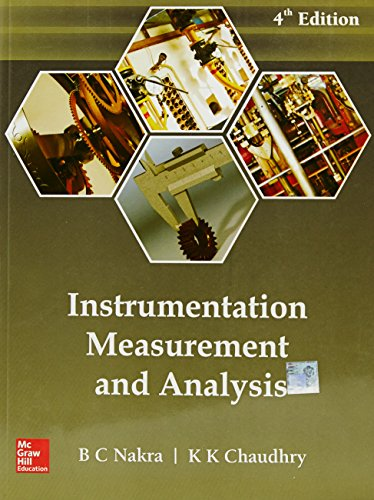 Insttrumenttion Measurement And Analysis, 4 Ed: B.C. Nakra And