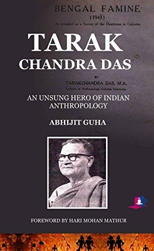 Tarak Chandra Das: An Unsung Hero Of: Abhijit Guha And
