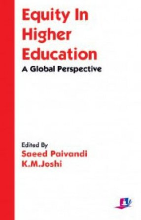 Equity in Higher Education: A Global Perspective: Saeed Paivandi and