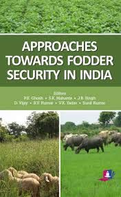 Approaches Towards Fodder Security in India: edited by P.K.