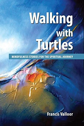 9789385902192: WALKING WITH TURTLES: Mindfulness Stories For The Spiritual Journey