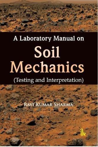 A Laboratory Manual On Soil Mechanics(Testing And: Sharma Ravi Kumar
