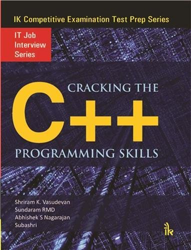 Cracking the C++ Programming Skills: IT Job: Shriram K Vasudevan,Sundaram