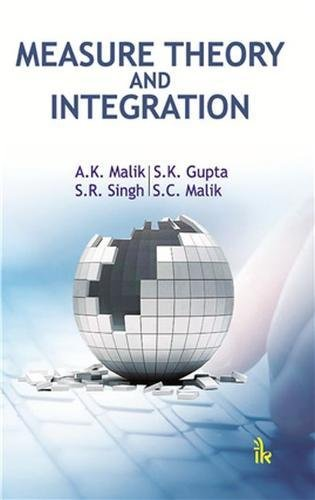 Measure Theory And Integration: Malik A K