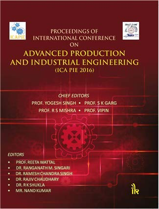 Proceedings of International Conference on: Advanced Production: Yogesh Singh ,