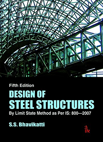 9789385909559: Design of Steel Structures: By Limit State Method as Per IS: 800--2007