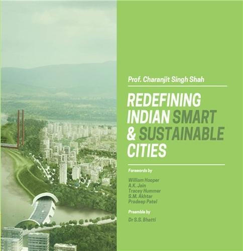 Redefining Indian Smart and Sustainable Cities: Charanjit S. Shah
